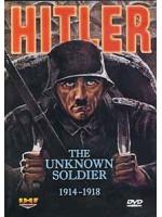 Гитлер: неизвестный солдат. 1914-1918 / Hitler: The Unknown Soldier. 1914-1918