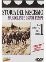 История Фашизма I: Создание мифа / Storia Del Fascismo 1 - La Nascita Del Mito