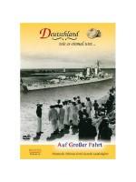 Какой однажды была Германия... В большое плавание: Германия на море / Deutschland wie es einmal war... Auf Großer Fahrt. Deutschland zum See