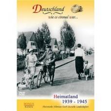 Какой однажды была Германия... Отчизна: 1939-1945 / Deutschland wie es einmal war... Heimatland 1939-1945